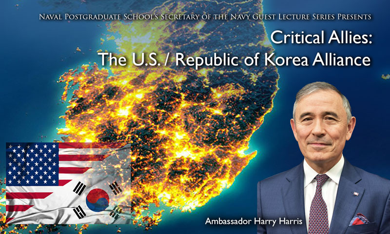 Ambassador Harris Discusses U.S./ROK Alliance, Statesmanship During NPS Virtual Lecture